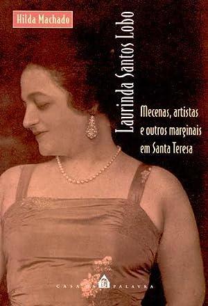 Laurinda Santos Lobo : mecenas, artistas e: Machado, Hilda -