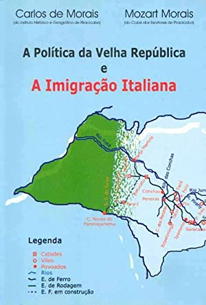 A política da Velha República e a imigração italiana : sua influê...