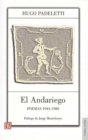 El andariego : poemas 1944-1980.-- ( Tierra Firme ): Padeletti, Hugo -