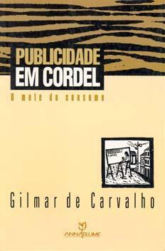 Publicidade em cordel : o mote do: Carvalho, Gilmar de