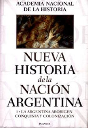 Nueva historia de la Nación Argentina. vol. 1 , La Argentina aborigen : conquista y ...