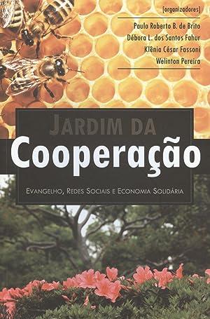 Jardim da cooperação : evangelho, redes sociais: Brito, Paulo Roberto