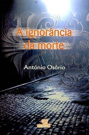 A ignorância da morte : 1978.: Osório, António