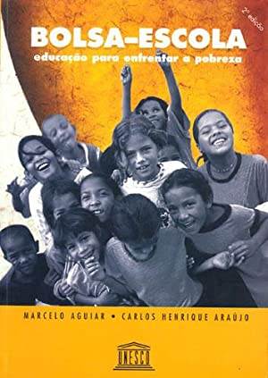 Bolsa-escola : educação para enfrentar a pobreza: Aguiar, Marcelo