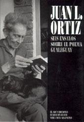 Juan L. Ortiz : seis ensayos sobre