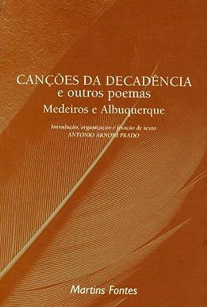 Canções da decadência e outros poemas. --: Albuquerque, Medeiros e