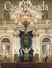 Casa Rosada : su historia y su plaza = its history and its Plaza.
