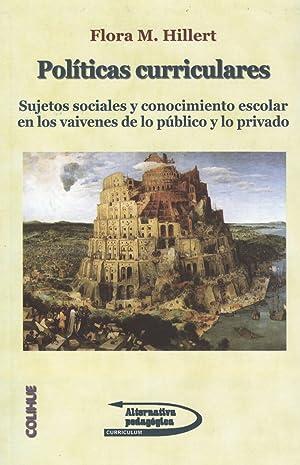 Políticas curriculares : sujetos sociales y conocimiento escolar en los vaivenes de lo p&...