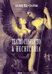 Teatro, conflicto & hechicería.: El-Jatib, Aldo -