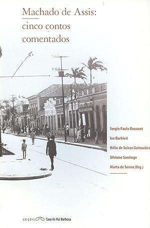 Machado de Assis : cinco contos comentados.: Senna, Marta de