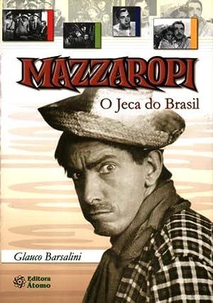 Mazzaropi : o jeca do Brasil.: Barsalini, Glauco -