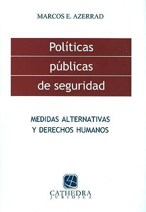 Políticas públicas de seguridad : medidas alternativas: Azerrad, Marcos Edgardo