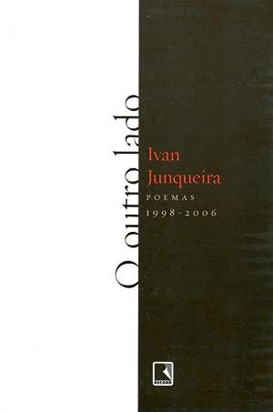 O outro lado 1998-2006.: Junqueira, Ivan