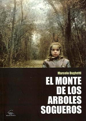 El monte de los árboles sogueros.-- ( Colección de poesía latinoamericana ): Dughetti, Marcelo Luis...