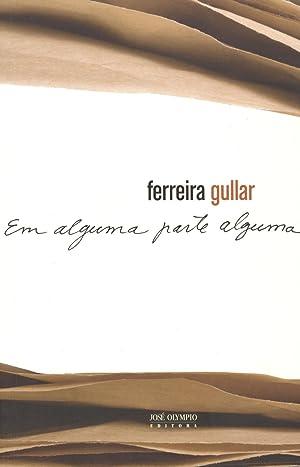Em alguma parte alguma.: Gullar, Ferreira