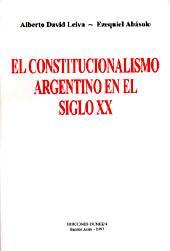 El constitucionalismo argentino en el siglo XX.: Leiva, Alberto David - Abásolo, Ezequiel -