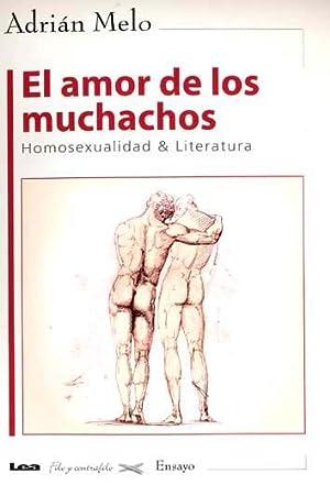 El amor de los muchachos : homosexualidad: Melo, Adrián -