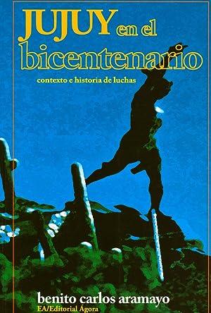 Jujuy en el bicentenario : contexto e: Aramayo, Benito Carlos
