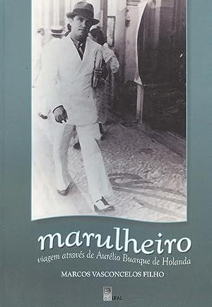 Marulheiro : viagem através de Aurélio Buarque: Vasconcelos Filho, Marcos