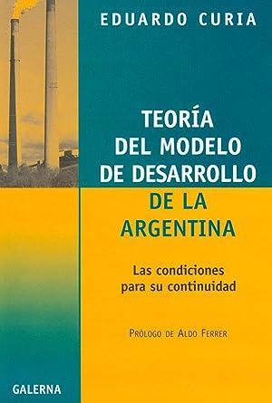 Teoría del modelo de desarrollo de la: Curia, Eduardo Luis