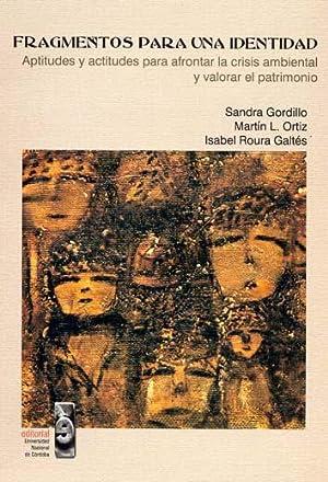 Fragmentos para una identidad : aptitudes y actitudes para afrontar la crisis ambiental y valorar ...
