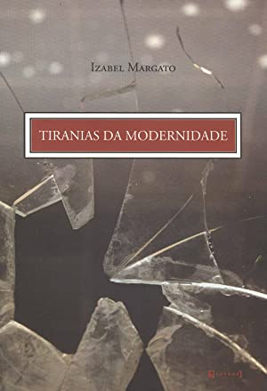 Tiranias da modernidade.: Margato, Izabel