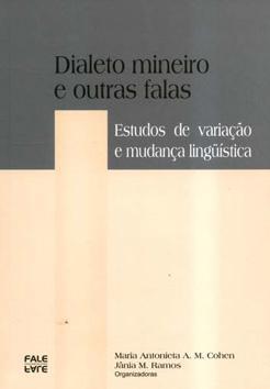 Dialeto mineiro e outras falas : estudo: Cohen, Maria Antonieta