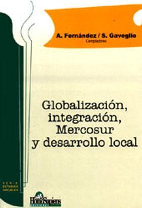 Globalización, integración, Mercosur y desarrollo local.-- ( Estudios sociales )