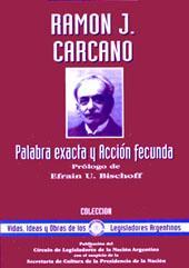 Ramón J. Cárcano : palabra exacta y