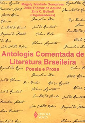Antologia comentada de literatura brasileira : poesia: Gonçalves, Magaly Trindade
