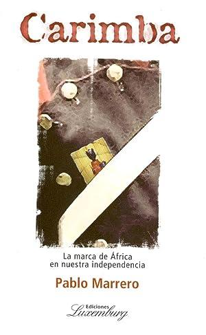 Carimba : la marca de África en nuestra independencia.: Marrero, Pablo -