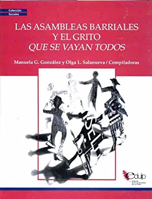 Las asambleas barriales y el grito que se vayan todos.-- ( Sociales ): González, Manuela G. - ...