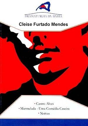 Castro Alves. Marmelada : uma comédia caseira.: Mendes, Cleise Furtado