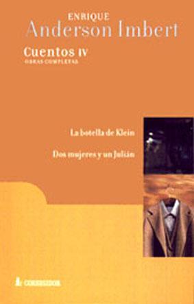 Cuentos : La botella de Klein. Dos: Anderson Imbert, Enrique
