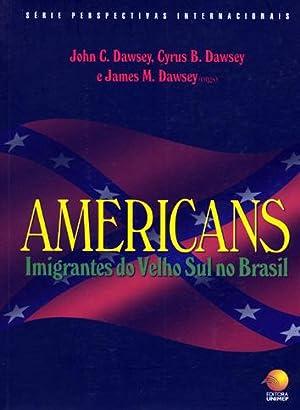 Americans : imigrantes do velho sul no: Dawsey, John C.