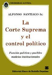 La Corte Suprema y el control político : función política y posibles modelos ...