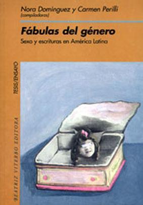 Fábulas del género : sexo y escrituras en América Latina.-- ( Tesis ): ...