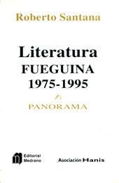 Literatura fueguina 1975-1995.: Santana Díaz, José Roberto -