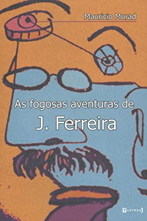 As fogosas aventuras de J. Ferreira.: Murad, Mauricio