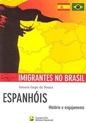 Espanhóis : história e engajamento. -- (: Souza, Ismara Izepe