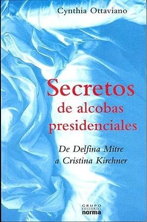 Secretos de alcobas presidenciales : de Delfina: Ottaviano, Cynthia -