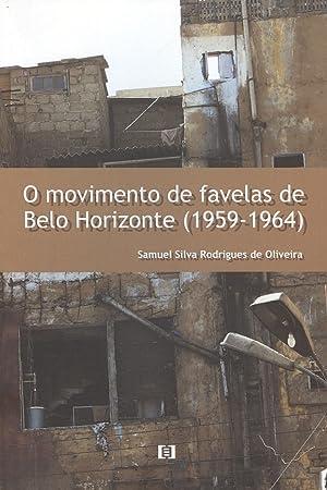 O movimento de favelas de Belo Horizonte: Oliveira, Samuel Silva