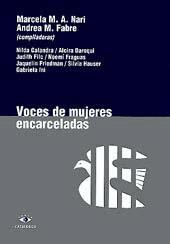 Voces de mujeres encarceladas.: Nari, Marcela M. A. - Fabre, Andrea M. -