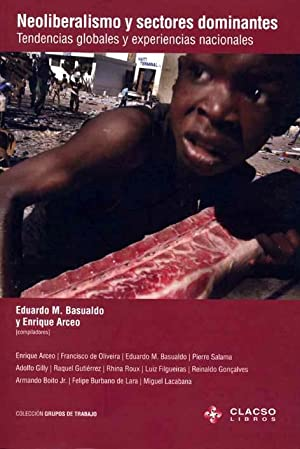 Neoliberalismo y sectores dominantes : tendencias globales: Basualdo, Eduardo M.