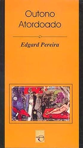 Outono atordoado.: Pereira, Edgard