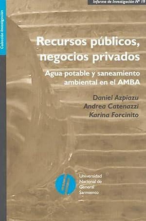 Recursos públicos, negocios privados : agua potable: Azpiazu, Daniel -