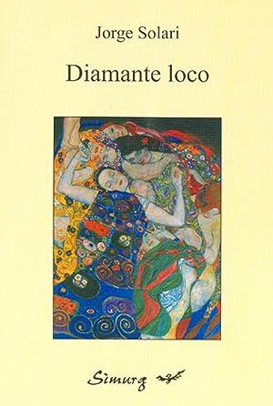 Diamante loco.: Solari, Jorge -