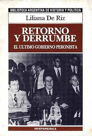 Retorno y derrumbe : el último gobierno peronista.-- ( Biblioteca Argentina de Historia y ...