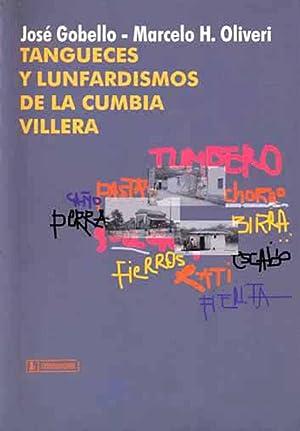 Tangueces y lunfardismos en la cumbia villera.: Gobello, José - Oliveri, Marcelo H. -