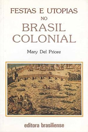 Festas e utopias no Brasil colonial.: Priore, Mary del